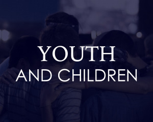 Youth and Children